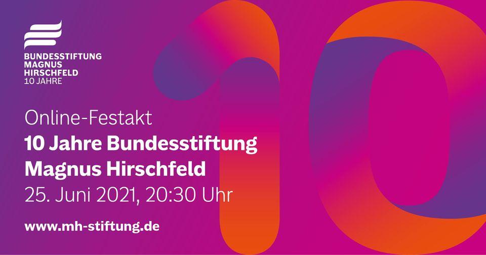 """Online-Festakt """"10 Jahre Bundesstiftung Magnus Hirschfeld"""""""